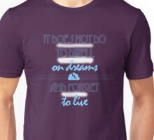 It Does Not Do to Dwell on Dreams 1 Unisex T-Shirt