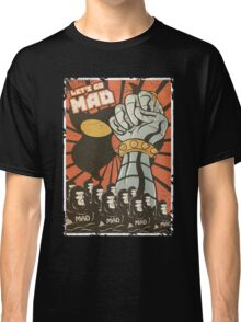 Lets Go Mad Classic T-Shirt