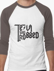 Tesla Was Robbed Men's Baseball ¾ T-Shirt