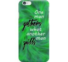 One Man Gathers... iPhone Case/Skin
