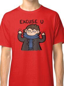 excuse u Classic T-Shirt