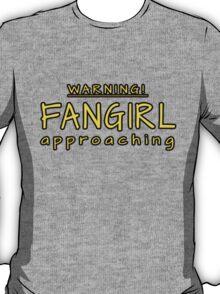 Warning! Fangirl approaching! T-Shirt