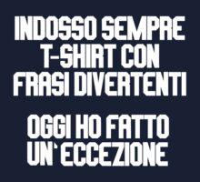 indosso sempre t-shirt divertenti ! oggi ho fatto un eccezione . by DanDav