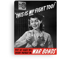 This Is My Fight Too -- World War Two Canvas Print