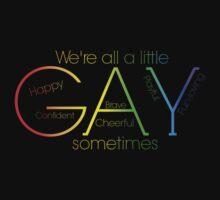 All A Little Gay by RdwnggrlDesigns