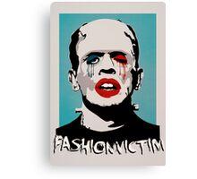 =FASHIONVICTIM= Canvas Print