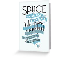 Space is disease and danger. Greeting Card
