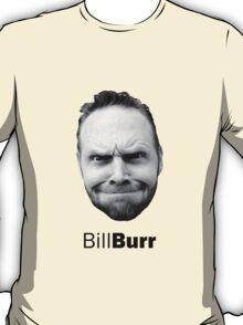 Thank god for Bill Burr's big fkn head T-Shirt