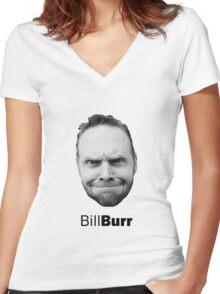 Thank god for Bill Burr's big fkn head Women's Fitted V-Neck T-Shirt