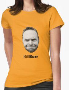 Thank god for Bill Burr's big fkn head Womens Fitted T-Shirt
