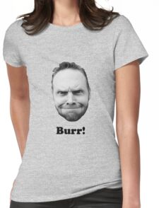 BURR! Womens Fitted T-Shirt
