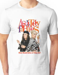 Absolutely Fabulous Patsy Stone and Edina Monsoon Unisex T-Shirt