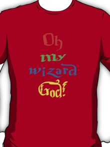 Oh My Wizard God! - House Colours T-Shirt