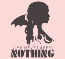 Daenerys Targaryen - Nothing  by CheriCheriLady