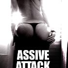 ASSIVE ATTACK by Vlavo