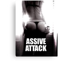 ASSIVE ATTACK Canvas Print