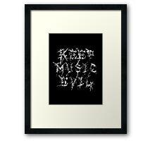 KEEP MUSIC EVIL - DISTRESSED WHITE Framed Print