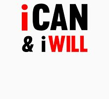 I Can And I Will Unisex T-Shirt