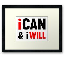 I Can And I Will Framed Print