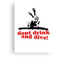 Don't Drink and... dive! Canvas Print