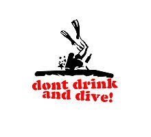 Don't Drink and... dive! Photographic Print