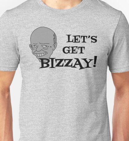 Let's Get BIZZAY! Unisex T-Shirt