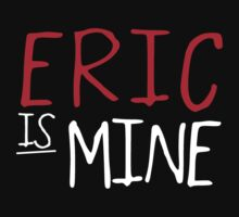 Eric Is Mine - True Blood by TVdesigns
