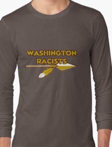 Washington Racists Long Sleeve T-Shirt