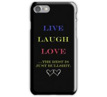 Live, Laugh, Love iPhone Case/Skin