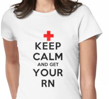 Keep Calm and Get Your RN(LS) Womens Fitted T-Shirt