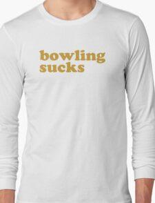 Bowling Sucks Bowl Team League Club Funny Geek Nerd Sport Pin Long Sleeve T-Shirt