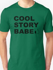 COOL STORY BRO funny awesome meme nerdy geeky humor frat T-Shirt