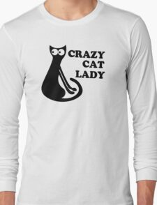 Crazy Cat Lady Funny Geek Nerd Cool Awesome Kittens Kitty Kitteh Long Sleeve T-Shirt
