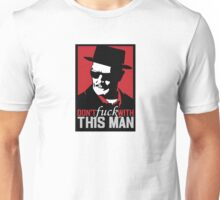 Dont F with This Bad Man Heisenburg Breaking Unisex T-Shirt