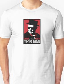 Dont F with This Bad Man Heisenburg Breaking T-Shirt