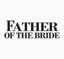 Father Of The Bride Wedding Party Bridal Funny by jekonu