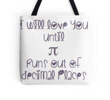 Never ending pi love Tote Bag