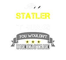 STATLER It's thing you wouldn't understand !! - T Shirt, Hoodie, Hoodies, Year, Birthday Photographic Print