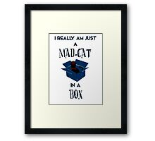 Just a mad cat in a box Framed Print