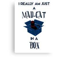Just a mad cat in a box Canvas Print