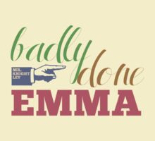 Badly done, Emma! by tachycardic