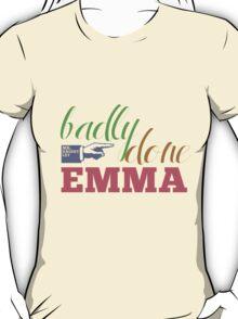 Badly done, Emma! T-Shirt