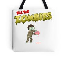 Kill The Zombies Tote Bag