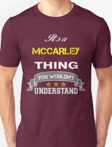 MCCARLEY It's thing you wouldn't understand !! - T Shirt, Hoodie, Hoodies, Year, Birthday  T-Shirt