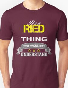 RIED It's thing you wouldn't understand !! - T Shirt, Hoodie, Hoodies, Year, Birthday T-Shirt