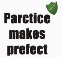 Parctice Makes Prefect by JimmRennie