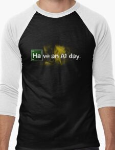Breaking Bad Have an A1 Day! Men's Baseball ¾ T-Shirt