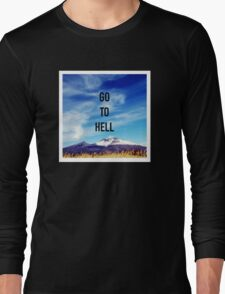 Go To Hell Long Sleeve T-Shirt