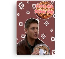 Supernatural [Love me some pie] Canvas Print