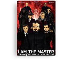 I Am The Master Canvas Print